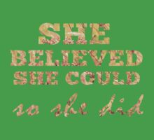 She Believed She Could  Kids Clothes