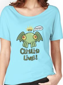 Cthulhu Lives! Women's Relaxed Fit T-Shirt