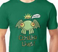 Cthulhu Lives! Unisex T-Shirt