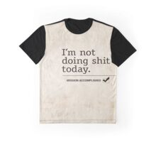 """I'm not doing """"anything"""" Graphic T-Shirt"""