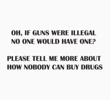 IF GUNS WERE ILLEGAL by Tony  Bazidlo