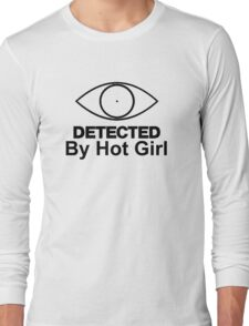"""Detected """"By Hot Girl"""" Long Sleeve T-Shirt"""