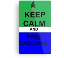 Keep Calm And Free Cascadia Metal Print