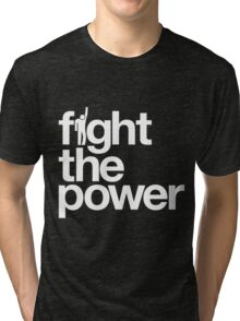 Fight the Power Tri-blend T-Shirt
