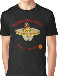 Mexican Alan's Spicy Nachos Graphic T-Shirt