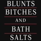 Blunts, Bitches and Bath Salts by aamazed