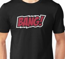 BANG - red and white Unisex T-Shirt