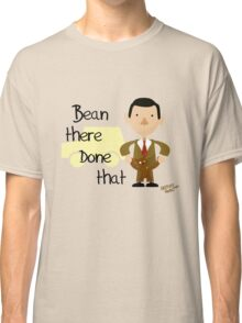 Bean there Done that Classic T-Shirt