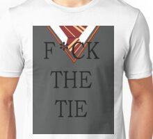 F*ck The Tie Option 5 Unisex T-Shirt