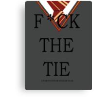 F*ck The Tie Canvas Print