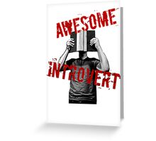 Awesome Introvert Greeting Card