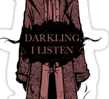 Darkling, I Listen- Sherlock Sticker