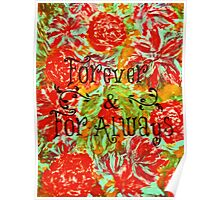 FOREVER & FOR ALWAYS - Beautiful Vintage Acrylic Floral Painting Romantic Love Typography Art Poster