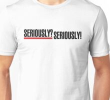 Grey's Anatomy -  Seriously? Seriously! Unisex T-Shirt