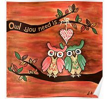 Owl You Need Is... LOVE Poster