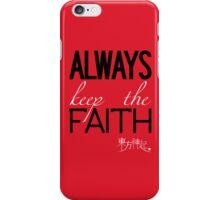 Always Keep The Faith iPhone Case/Skin
