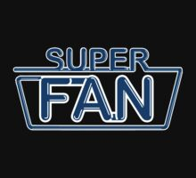 Super Fan by tvcream