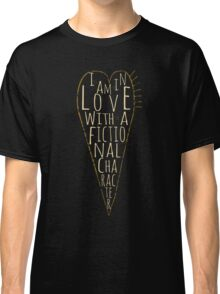 i am in love with a fictional character (black) Classic T-Shirt