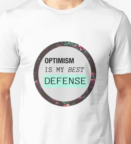 Optimism is my best defense  T-Shirt