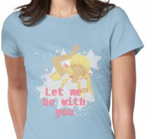 Let Me Be With You.  Womens Fitted T-Shirt