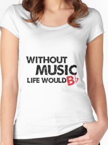 Without Music, Life Would B Flat Women's Fitted Scoop T-Shirt