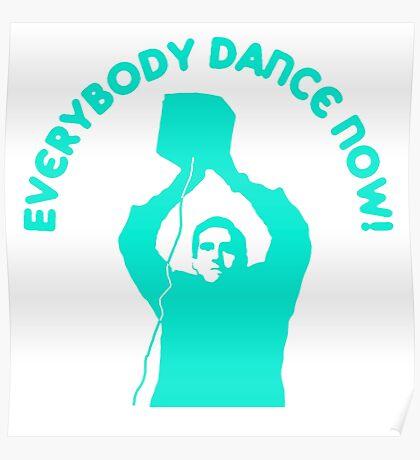 Everybody Dance Now - Custom Blue Poster