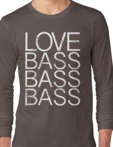 Love Bass Bass Bass Long Sleeve T-Shirt