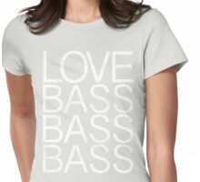 Love Bass Bass Bass Womens Fitted T-Shirt