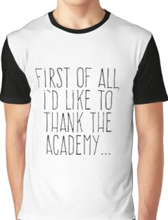 I'd Like To Thank the Academy Graphic T-Shirt
