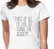I'd Like To Thank the Academy Womens Fitted T-Shirt