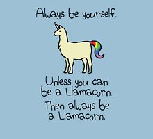 Always Be Yourself, Unless You Can Be A Llamacorn Unisex T-Shirt