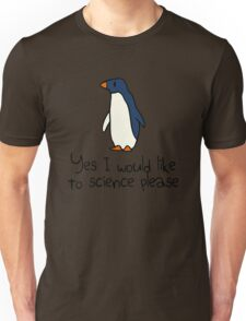 Yes I Would Like To Science Please Penguin Unisex T-Shirt