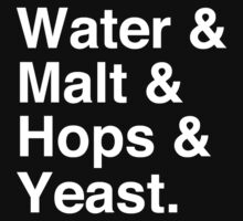 Water & Malt & Hops & Yeast T-Shirt by tcn33