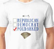 Poldark gets my vote! Unisex T-Shirt