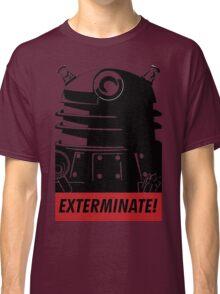 EXTERMINATE!!! Classic T-Shirt