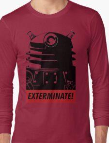 EXTERMINATE!!! Long Sleeve T-Shirt