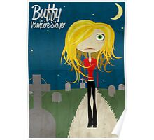 Buffy! The Vampire Slayer Poster