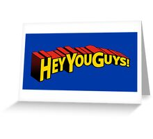 Hey You Guys! Greeting Card