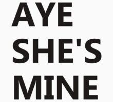 Aye She's Mine by schembri211