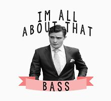 I'm All about that Bass - Gossip Girl Unisex T-Shirt