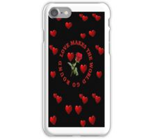 *•.¸♥♥¸.•*LUV MAKES THE WORLD GO ROUND IPHONE CASE*•.¸♥♥¸.•* iPhone Case/Skin