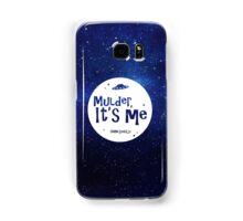 Mulder, It's Me Samsung Galaxy Case/Skin