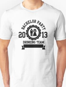bachelor party drinking team 2013 T-Shirt