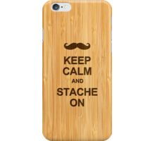 Keep Calm and Grow Stache On in Bamboo Look iPhone Case/Skin