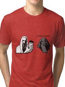 I Shall Not Pass Tri-blend T-Shirt