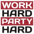 Work hard party hard by Cheesybee