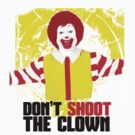 Don't shoot the clown! by Vojin Stanic