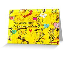 Are You Mr. Right or Just Another Clown? Greeting Card