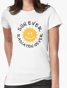 Sun ever radiation never T-Shirt