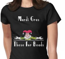 Mardi Gras These For Beads Women's Womens Fitted T-Shirt